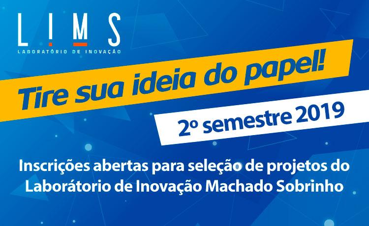 INSCRIÇÕES ABERTAS PARA A SELEÇÃO DE PROJETOS DO LIMS_2º SEMESTRE 2019