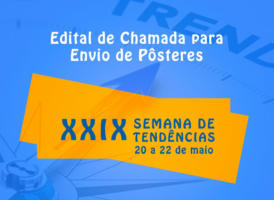 EDITAL DE CHAMADA PARA ENVIO DE PÔSTERES_SEMANA DE TENDÊNCIAS