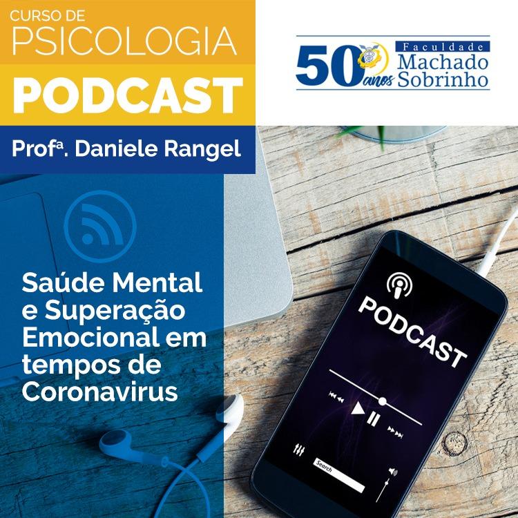 PODCAST: SAÚDE MENTAL E SUPERAÇÃO EMOCIONAL EM TEMPOS DE CORONAVÍRUS.